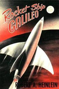 """""""Rocket Ship Galileo"""" от Робърт Хайнлайн"""