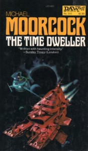 The Time Dweller, by Michael Moorcock (DAW Books)