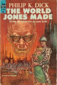 """""""The World Jones Made"""" от Филип К. Дик"""