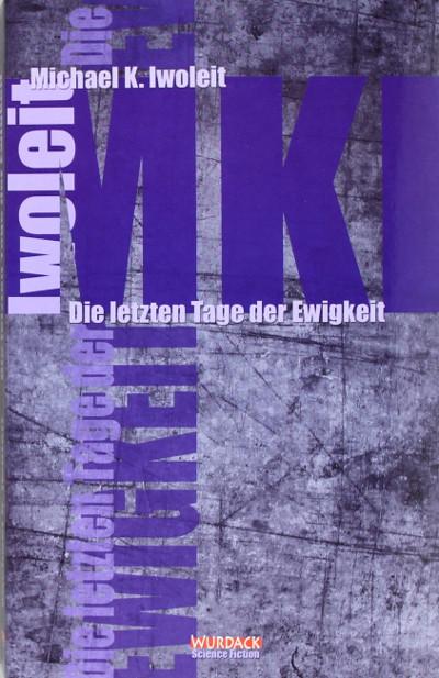 Корица на Die Letzten Tage der Ewigkeit: Science Fiction, Михаел К. Иволайт