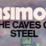 Стоманените пещери на Айзък Азимов
