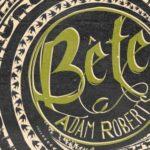 За новия роман на Адам Робъртс, Bête
